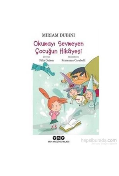 Okumayı Sevmeyen Çocuğun Hikayesi - Miriam Dubini
