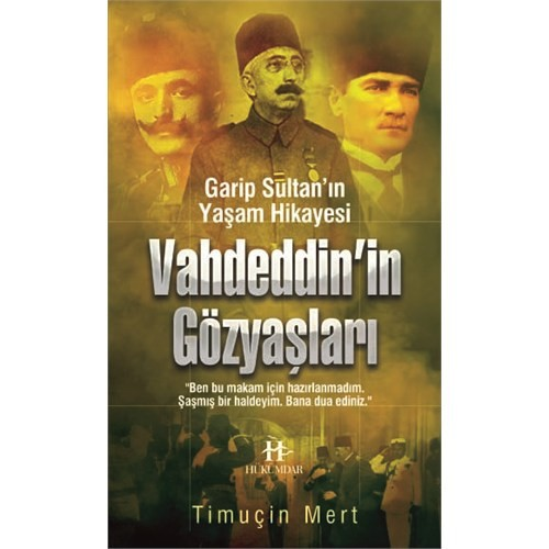 Garip Sultan Yaşam Hikayesi: Vahdeddin'İn Gözyaşları