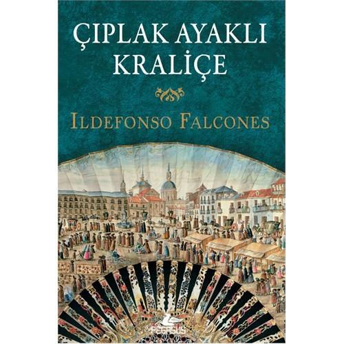 Çıplak Ayaklı Kraliçe - Ildefonso Falcones