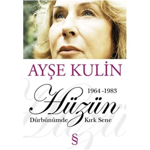 Dürbünümde Kırk Sene 1964-1983 Hüzün (2.Kitap) - Ayşe Kulin