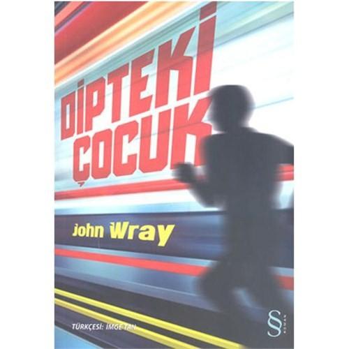 Dipteki Çocuk - John Wray