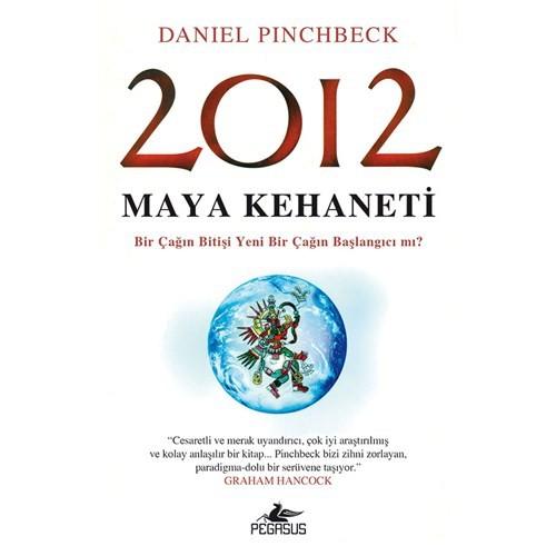 2012 Maya Kehaneti-Daniel Pinchbeck