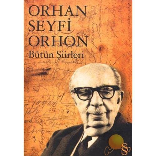 Bütün Şiirleri - Orhan Seyfi Orhon