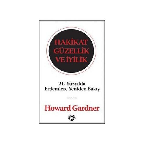 Hakikat Güzellik Ve İyilik-Howard Gardner