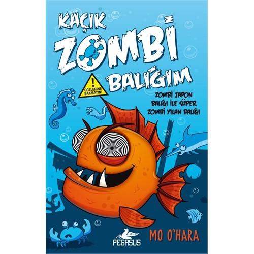 Kaçık Zombi Balığım 2: Zombi Japon Balığı İle Süper Zombi Yılan Balığı (Ciltli)-Mo O'Hara
