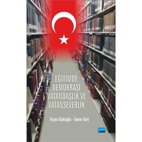Eğitimde Demokrasi, Vatandaşlık Ve Vatanseverlik