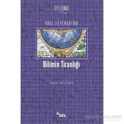 Bilimin Tiranlığı - Paul Feyerabend