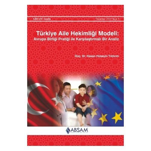 Türkiye Aile Hekimliği Modeli: Avrupa Birliği Pratiği İle Karşılaştırmalı Bir Analiz