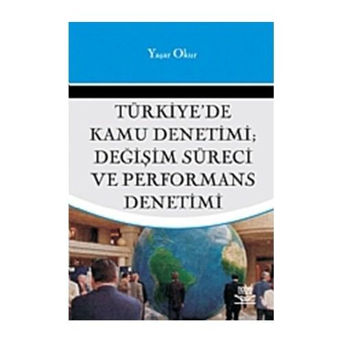 Türkiye'de Kamu Denetimi; Değişim Süreci ve Performans Denetimi