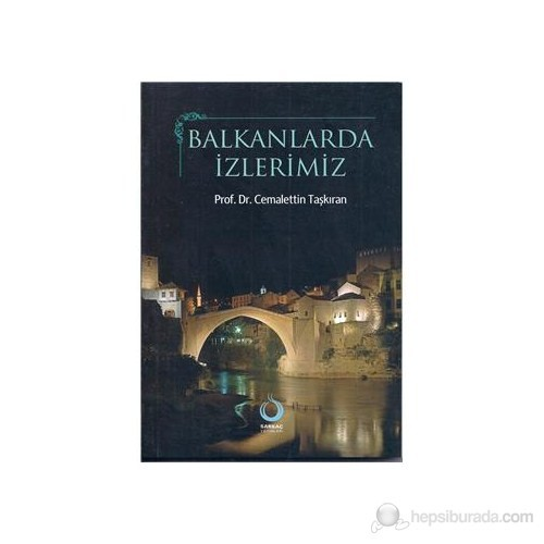 Balkanlarda İzlerimiz