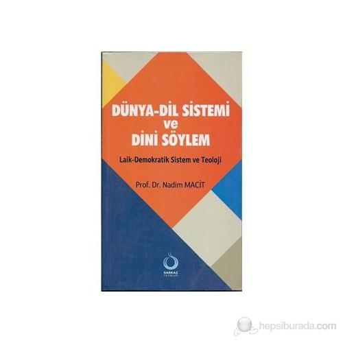Dünya-Dil Sistemi ve Dini Söylem (Laik-Demokratik Sistem ve Teoloji)
