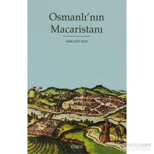 Osmanlı'nın Macaristanı - Osmanlı Hakimiyetindeki Macaristan'ın Tarihi Coğrafyası ve İdari Taksimat