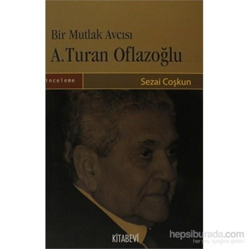 Bir Mutlak Avcısı A.Turan Oflazoğlu