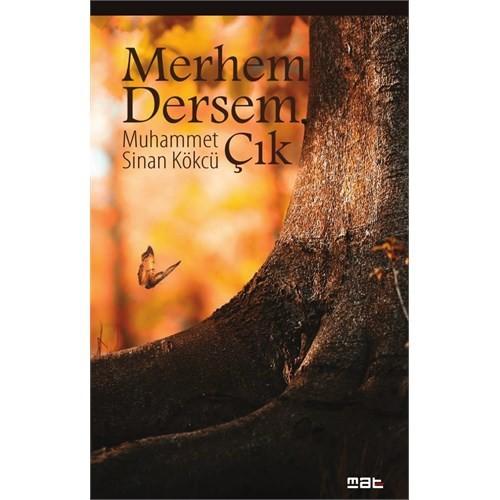 Merhem Dersem Çık-Muhammet Sinan Kökcü