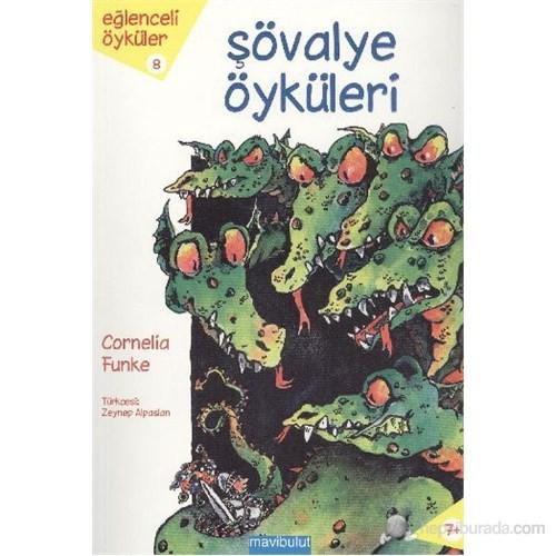 Eğlenceli Öyküler 8 - Şövalye Öyküleri-Cornelia Funke