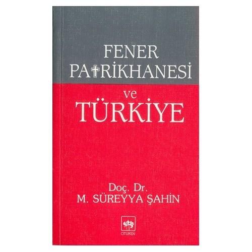 Fener Patrikahanesi Ve Türkiye