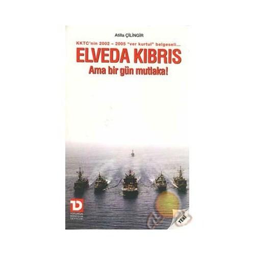 Elveda Kıbrıs - Ama Bir Gün Mutlaka !