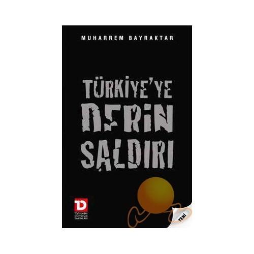 Türkiye'ye Derin Saldırı