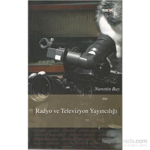 Radyo Ve Televizyon Yayıncılığı