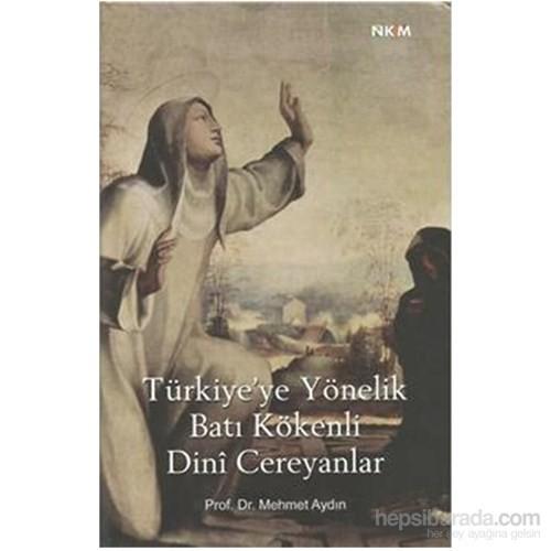 Türkiye Ye Yönelik Batı Kökenli Cereyanlar-Mehmet Aydın