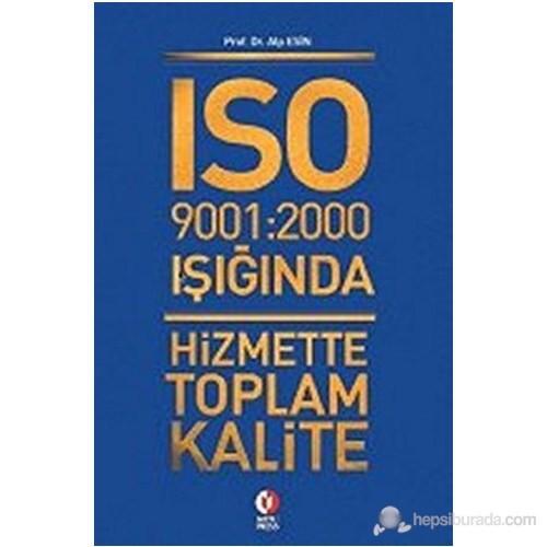 ISO 9001: 2000 Işığında Hizmette Toplam Kalite