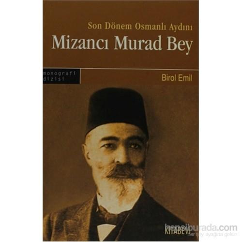 Son Dönem Osmanlı Aydını Mizancı Murad Bey