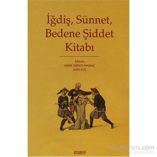 İğdiş, Sünnet, Bedene Şiddet Kitabı-Kolektif