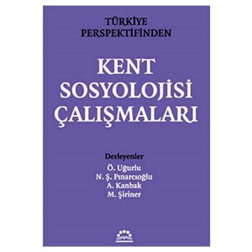 Türkiye Perspektifinden Kent Sosyolojisi Çalışmaları