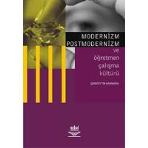 Modernizm Postmodernizm Ve Öğretmen Çalışma Kültürü
