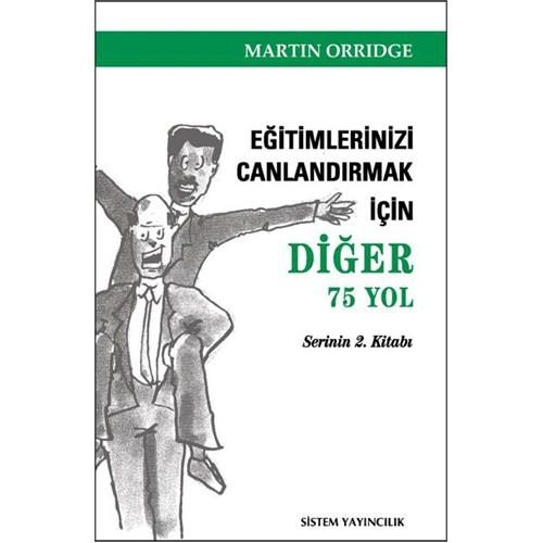 Eğitimlerinizi Canlandırmak İçin Diğer 75 Yol - Martin Orridge