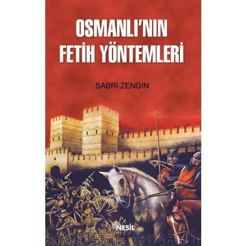 OSMANLI`NIN FETİH YÖNTEMLERİ