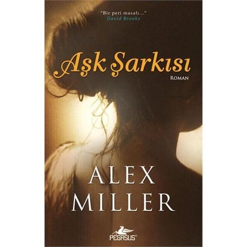 Aşk Şarkısı - Alex Miller