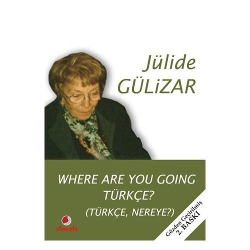 Where Are You Going Türkçe?