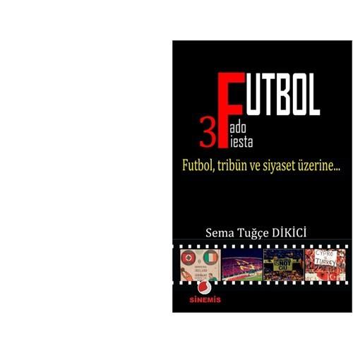Futbol: Futbol, Tribün Ve Siyaset Üzerine