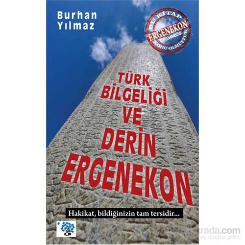 Türk Bilgeliği Ve Derin Ergenekon-Burhan Yılmaz
