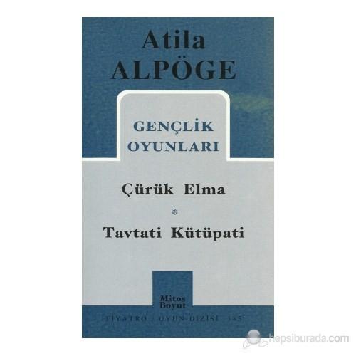 Gençlik Oyunları Çürük Elma - Tavtati Kütüpati-Atila Alpöge