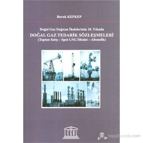 Doğalgaz Tedarik Sözleşmeleri (Toptan Satış - Spot LNG İthalat - Abonelik)