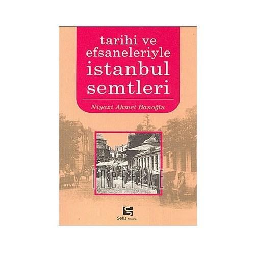 İstanbul Semtleri - Tarihi ve Efsaneleriyle