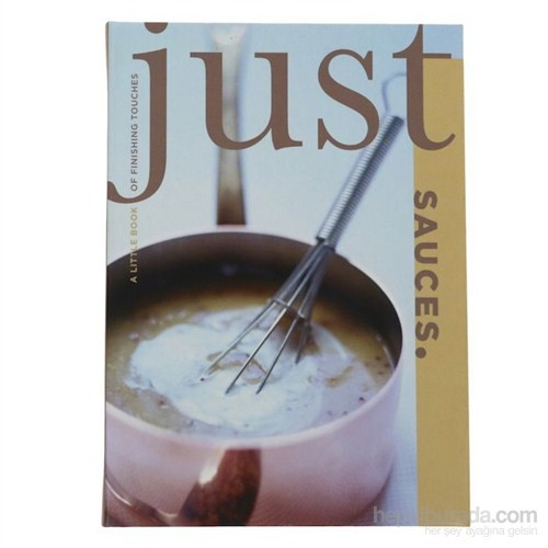 Just Sauces: A Little Book of Finishing Touches