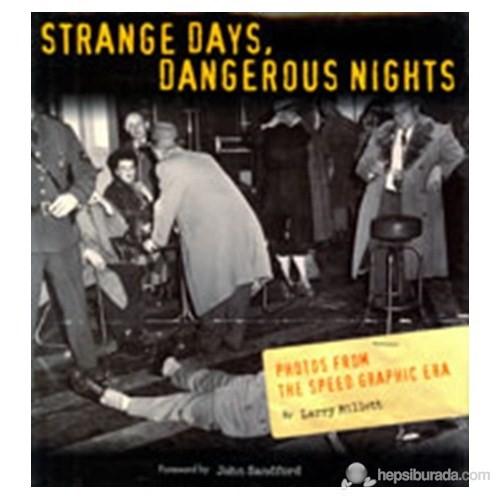 Strange Days, Dangerous Nights: Photos From The Speed Graphic Era