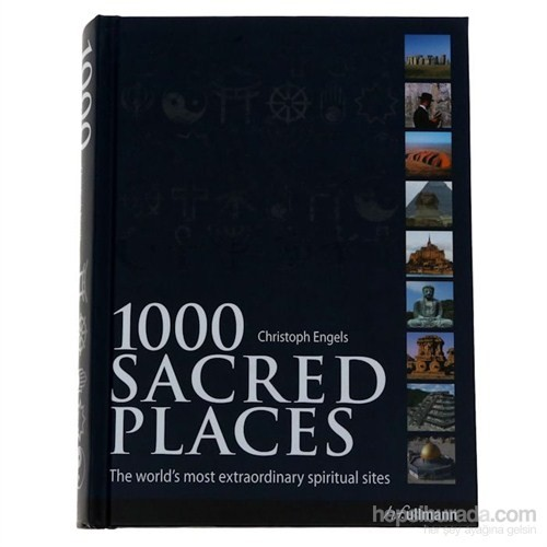 1000 Sacred Places: The World'S Most Extraordinary Spiritual Sites-Christoph Engels
