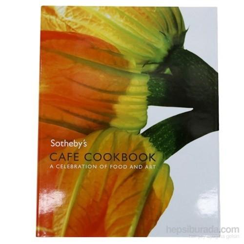 Sotheby's Cafe Cookbook: A Celebration of Food and Art - Laura Greenwood