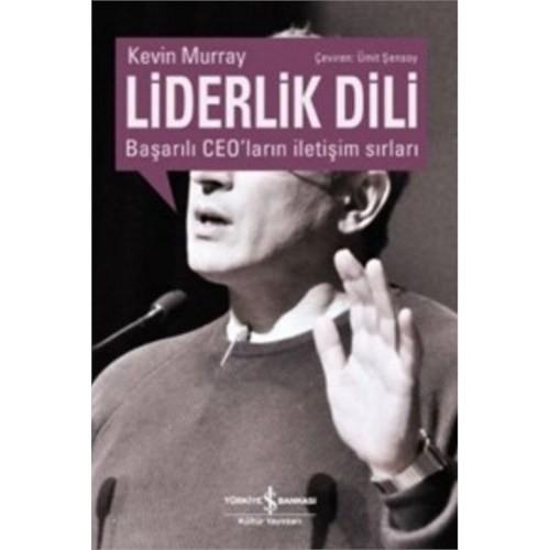 Başarılı Ceo'Ların İletişim Sırları: Liderlik Dili - Kevin Murray