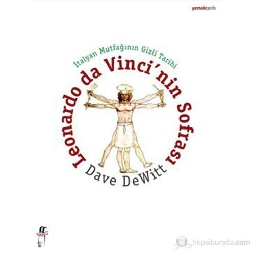 Leonardo Da Vinci'Nin Sofrası (İtalyan Mutfağının Gizli Tarihi)-Dave Dewitt