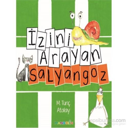 İzini Arayan Salyangoz - M.Tunç Atalay
