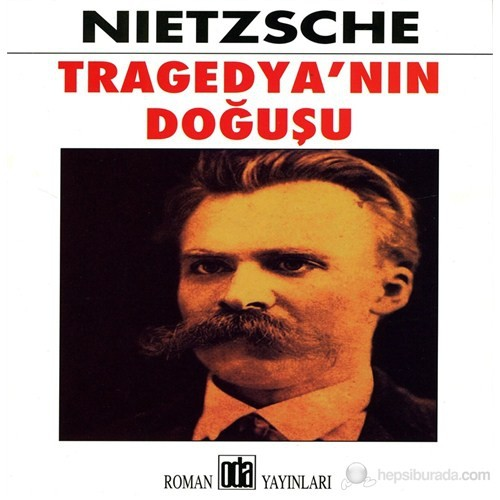 Tragedya'Nın Doğuşu-Friedrich Wilhelm Nietzsche