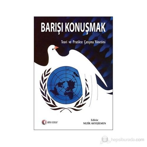 Barışı Konuşmak - (Teori ve Pratikte Çatışma Yönetimi)