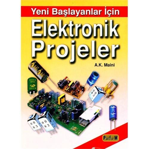 Yeni Başlayanlar İçin Elektronik Projeler - A.K. Maini