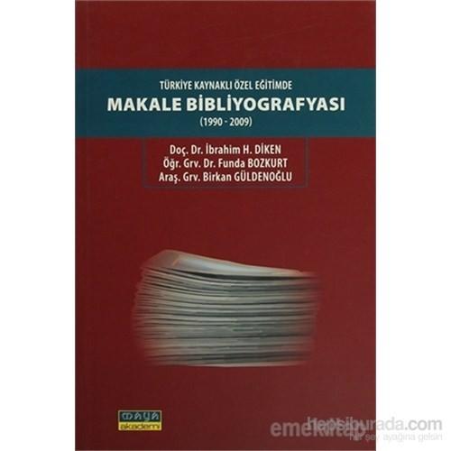 Türkiye Kaynaklı Özel Eğitimde Makale Bibliyografyası (1990-2009)-İbrahim H. Diken