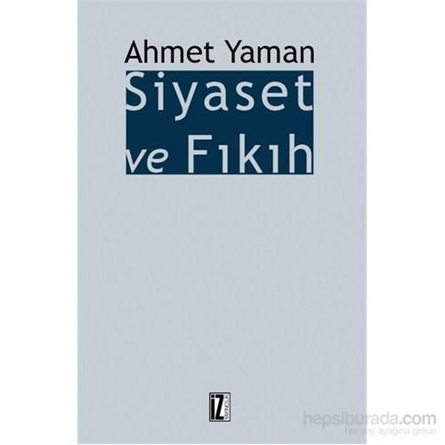 Siyaset Ve Fıkıh-Ahmet Yaman